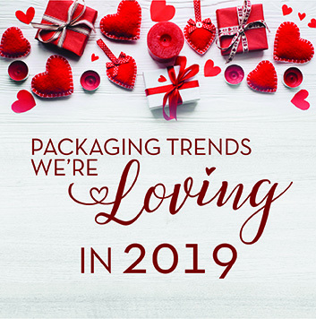 Packaging Trends We're LOVING in 2019